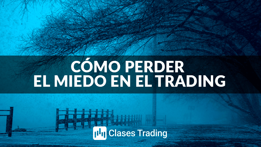 perder miedo trading